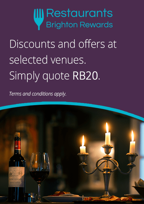 Restaurants Brighton Rewards - Discounts and offers at selected venues. Simply quote RB20.