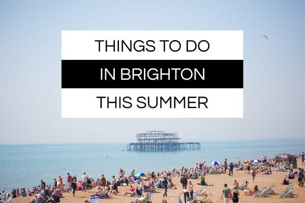 Things to do in Brighton this summer