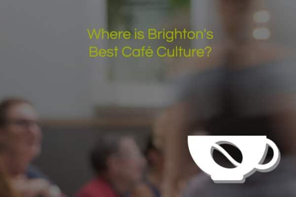 Brighton restaurants - Cafe Culture Category
